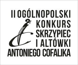Ogólnopolski Konkurs Skrzypiec i Altówki im. Antoniego Cofalika